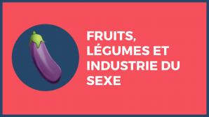 image Fruit_lgume_et_industrie_du_sexe.png (0.2MB)